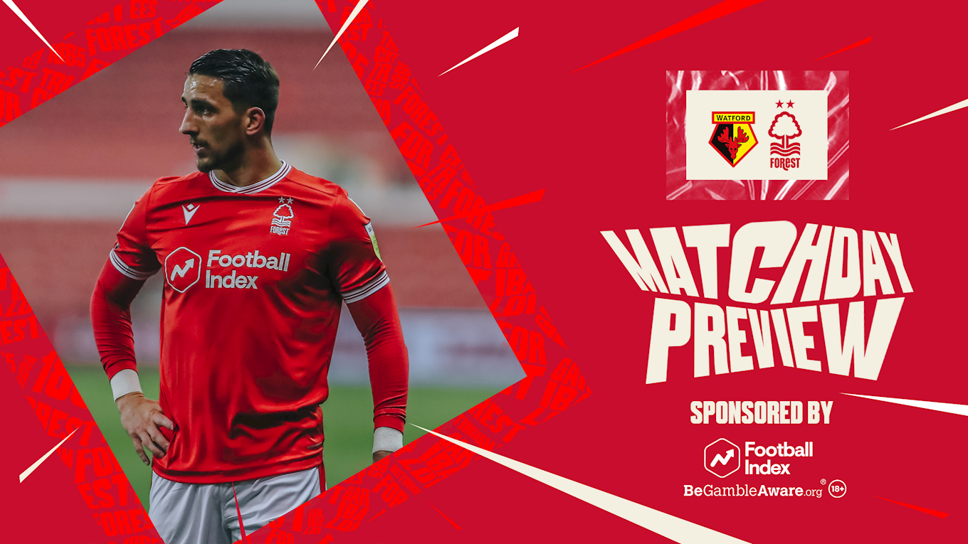 Match preview: Watford vs Forest
