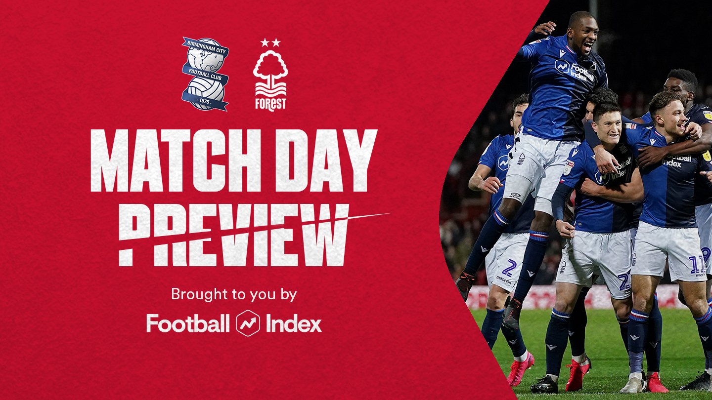 Match preview: Birmingham vs Forest in association with Football Index