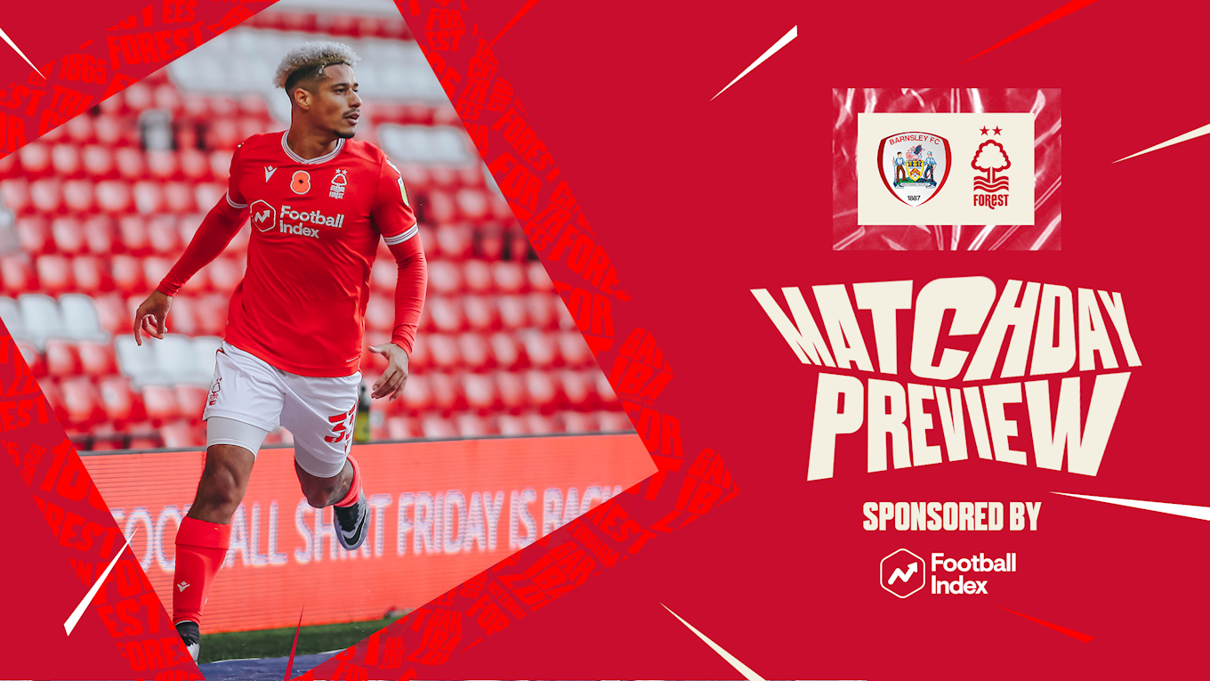 Match preview: Barnsley vs Forest in association with Football Index
