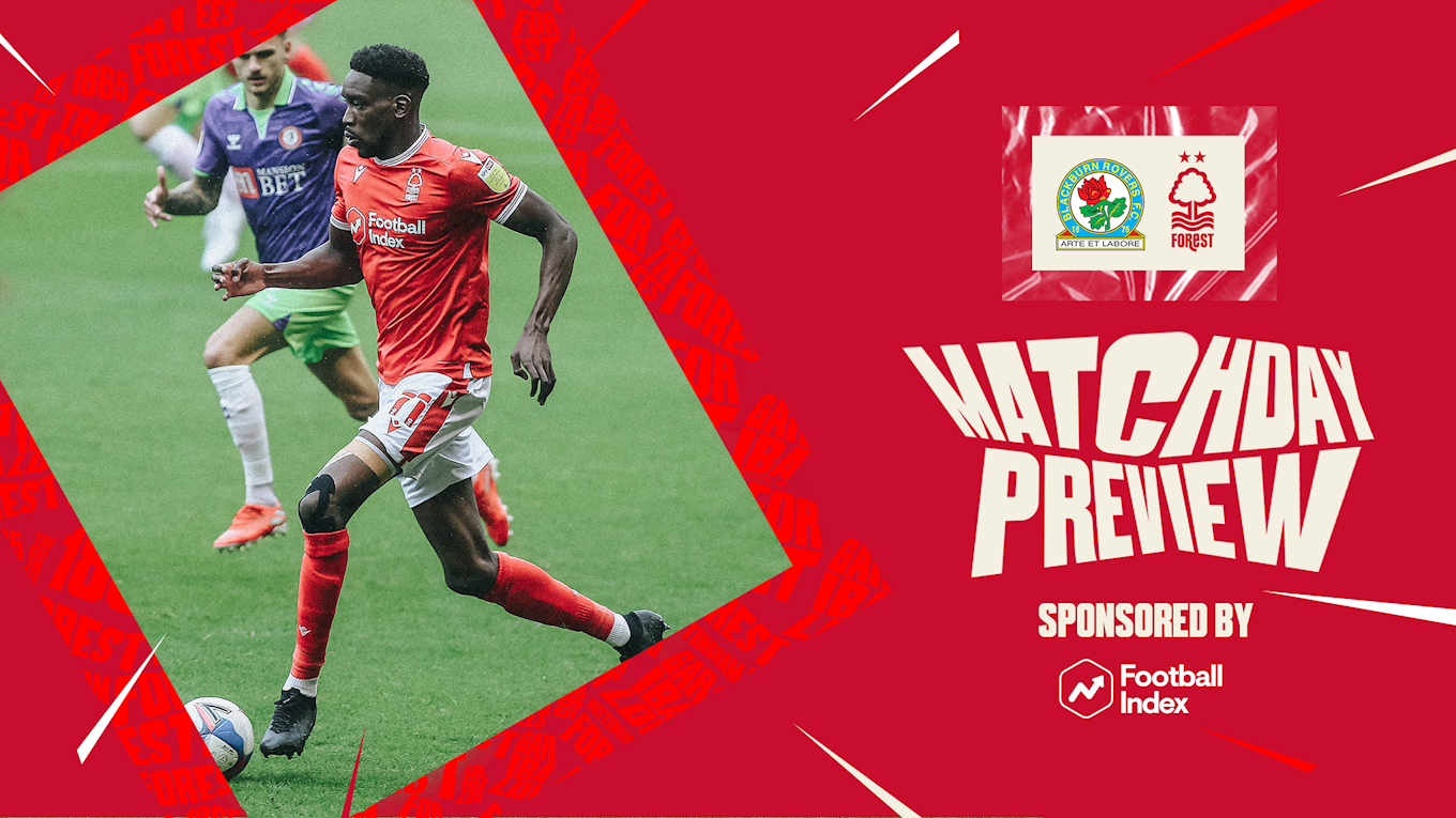 Match preview: Blackburn vs Forest in association with Football Index