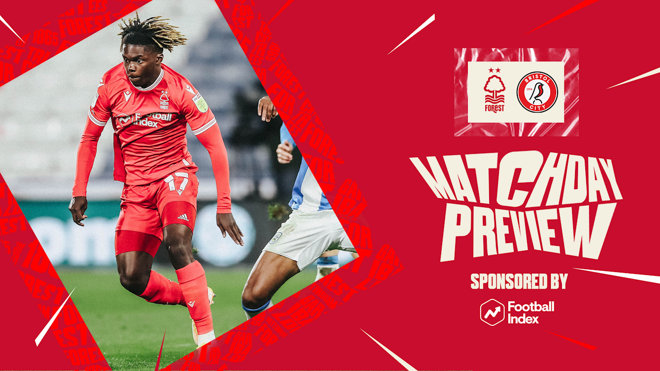 Match preview: Forest vs Bristol City in association with Football Index