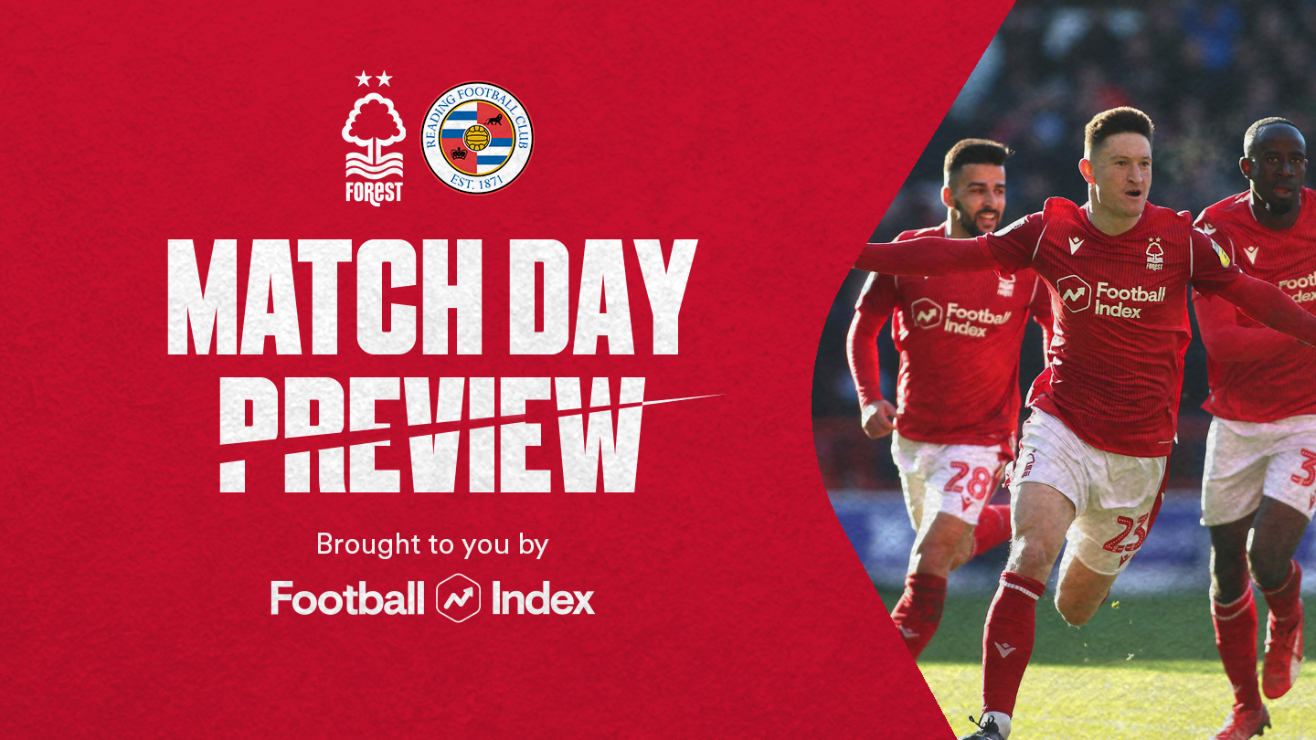 Match preview: Forest vs Reading in association with Football Index