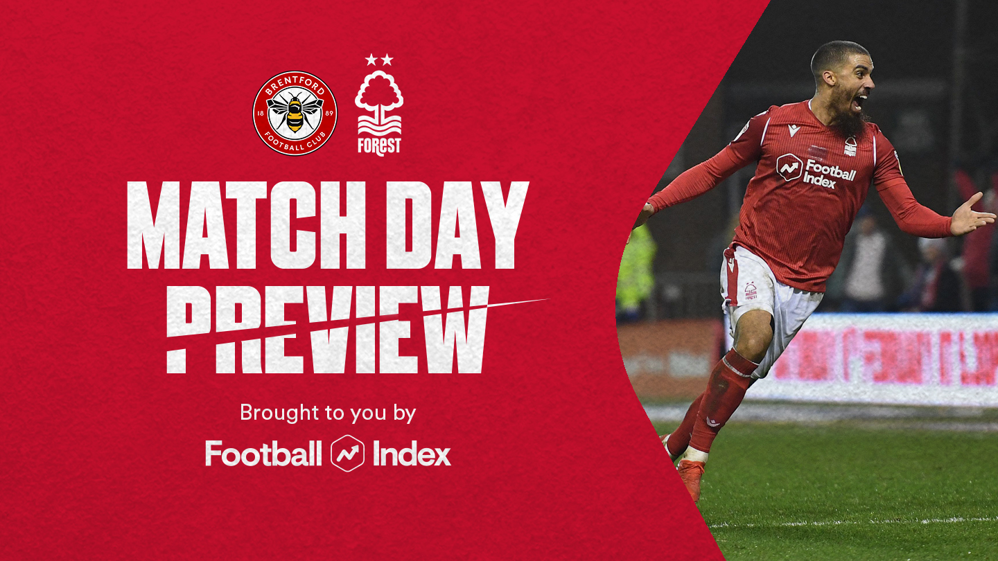 Match preview: Brentford vs Forest in association with Football Index