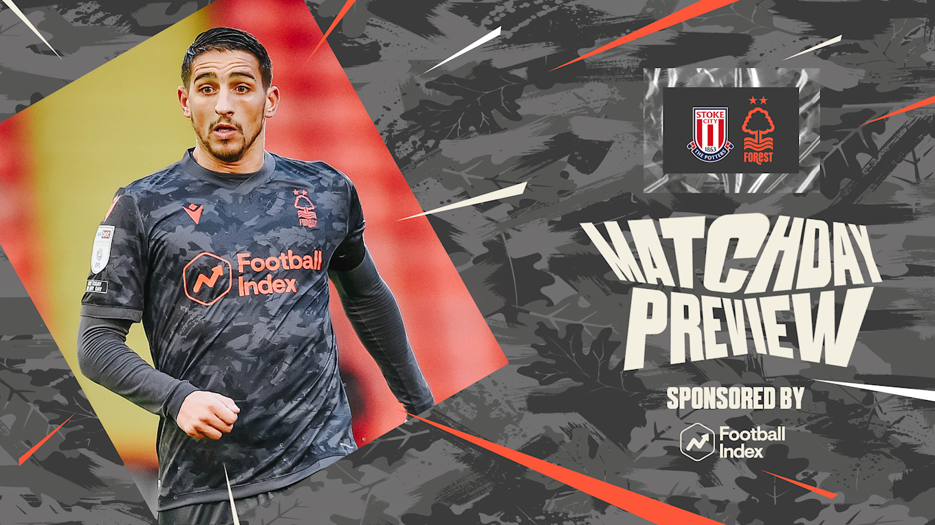 Match preview: Stoke vs Forest in association with Football Index