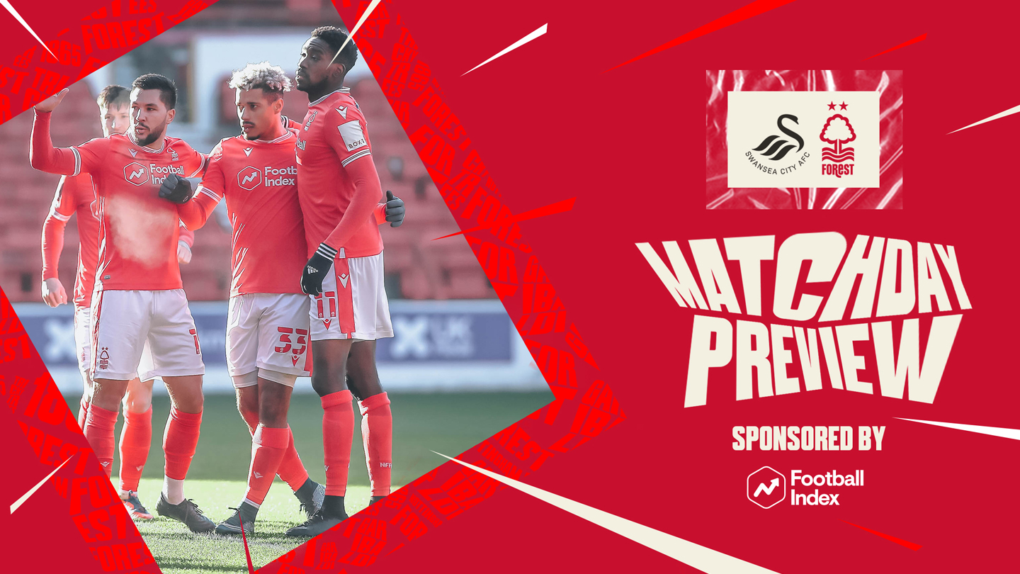 Match preview: Swansea vs Forest in association with Football Index