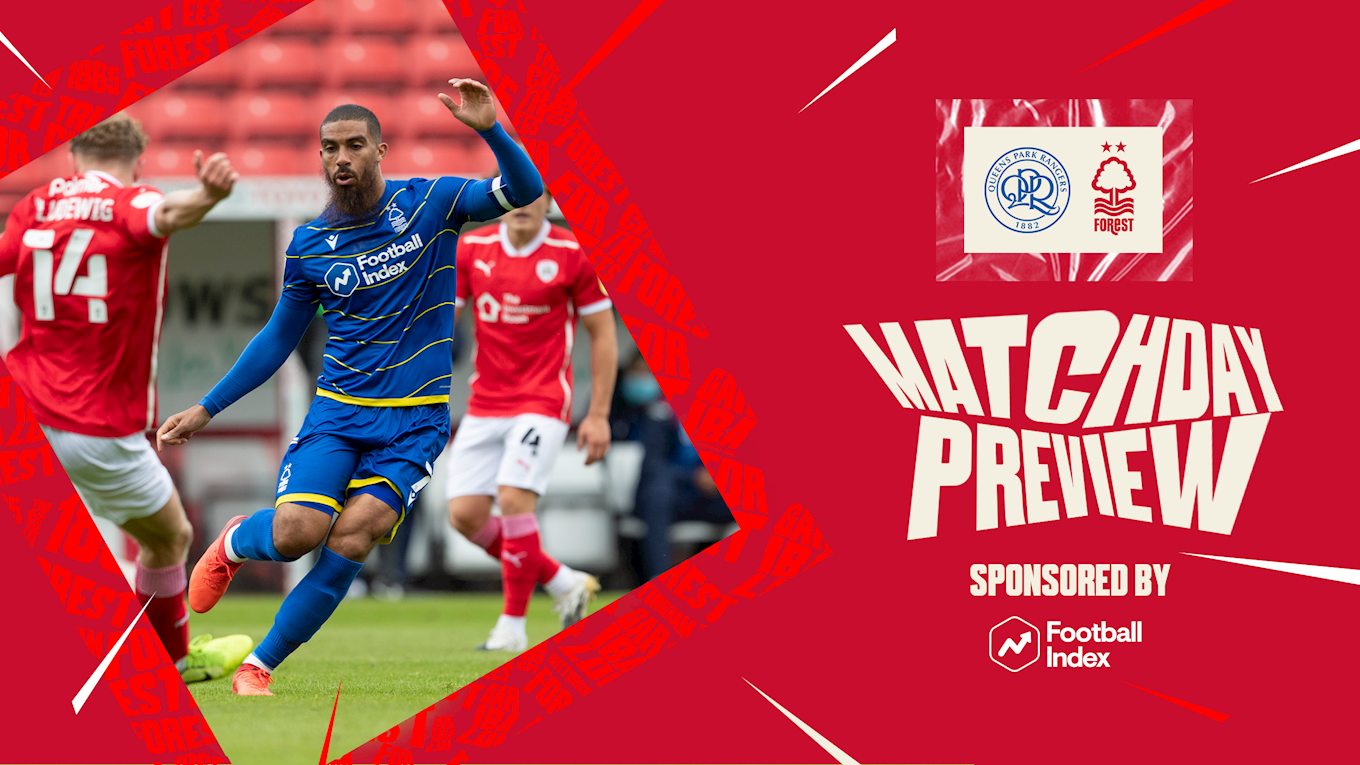 Match preview: QPR vs Forest in association with Football Index
