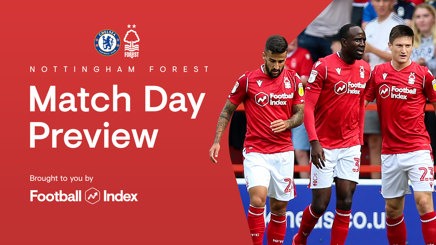 Match preview: Chelsea vs Forest in association with Football Index