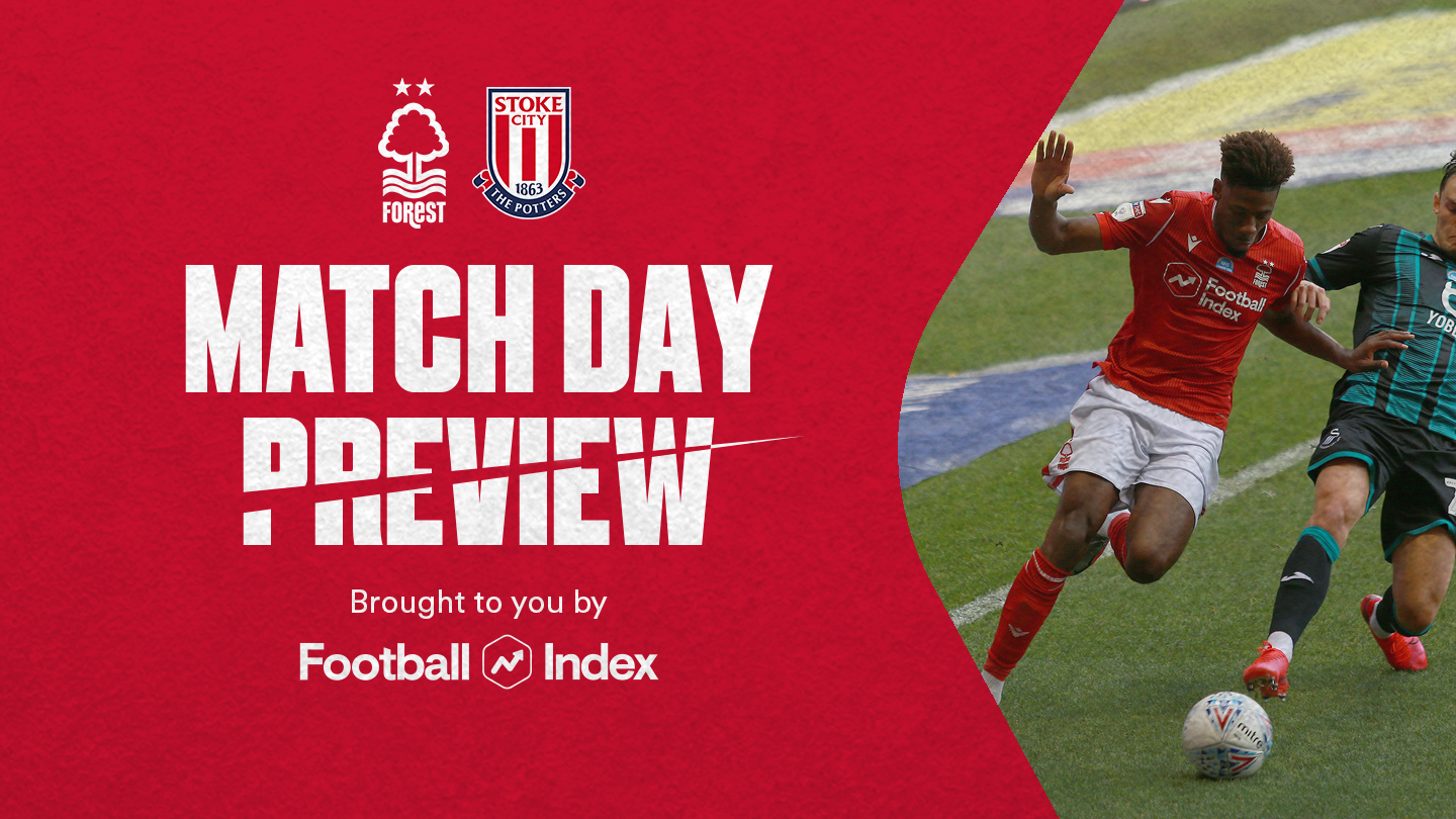 Match preview: Forest vs Stoke in association with Football Index