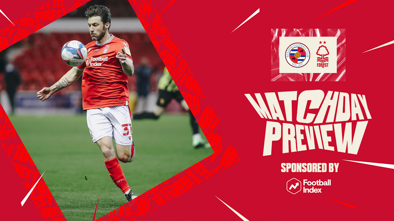 Match preview: Reading vs Forest in association with Football Index