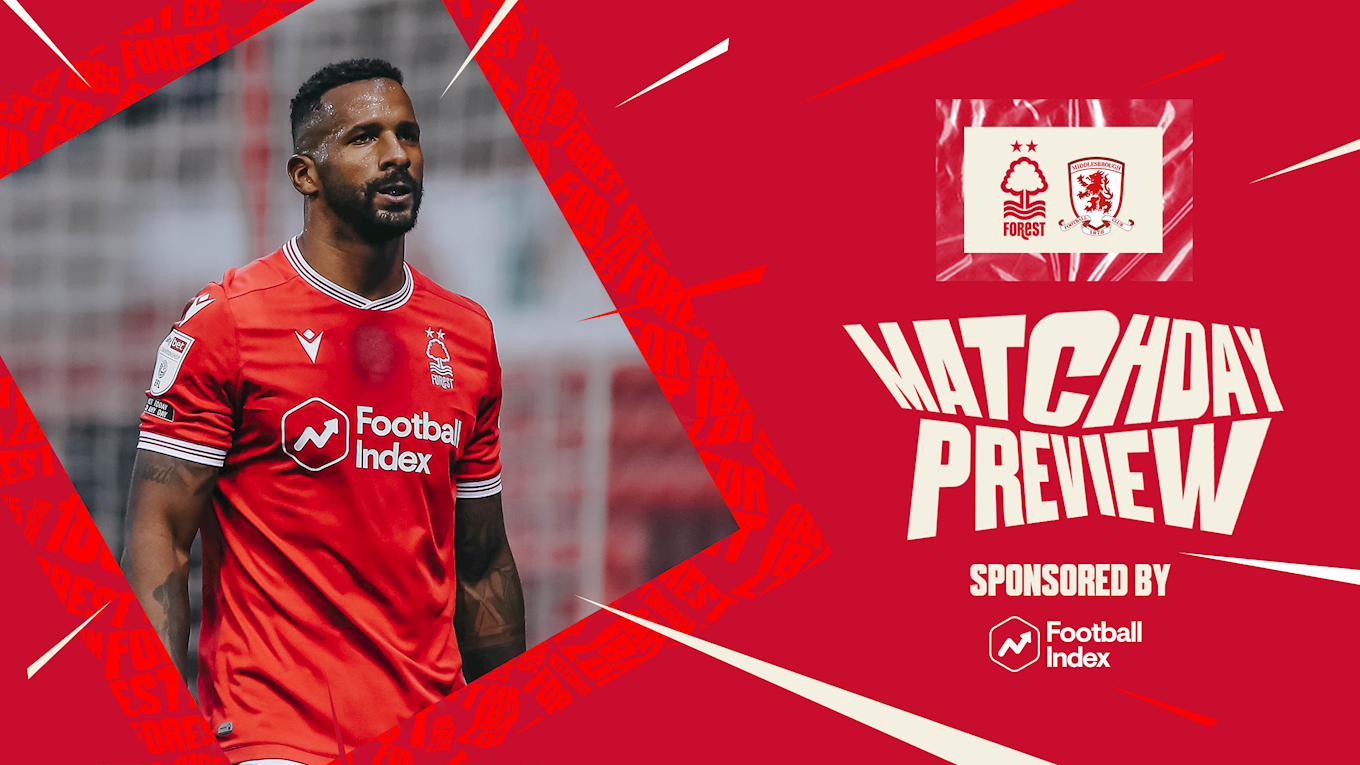 Match preview: Forest vs Middlesbrough in association with Football Index