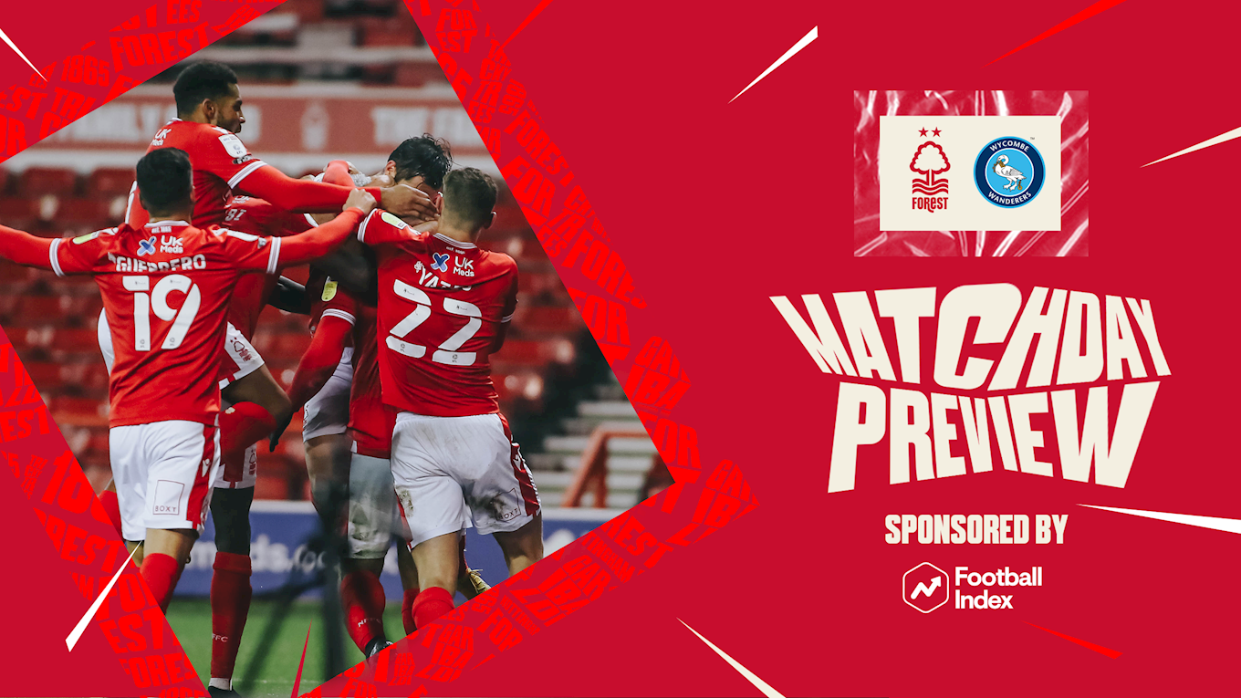 Match preview: Forest vs Wycombe in association with Football Index