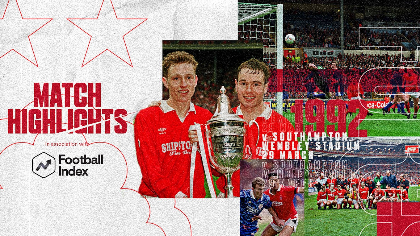 Forest Rewind in association with Football Index - Zenith Data Systems Cup triumph