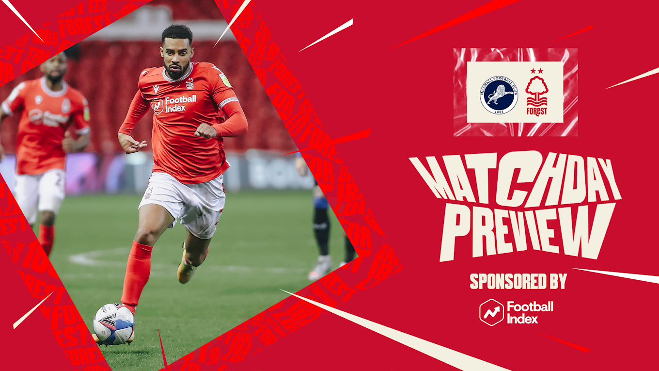 Match preview: Millwall vs Forest in association with Football Index
