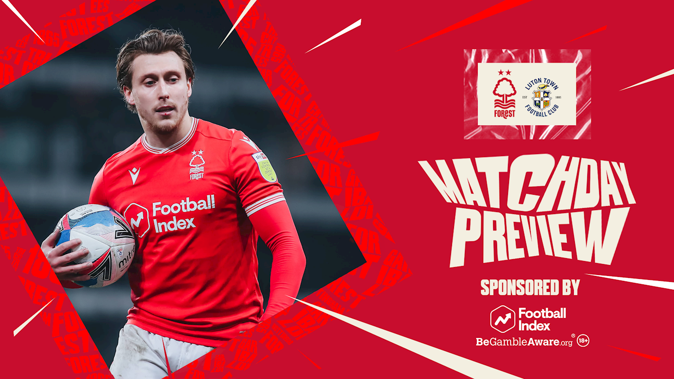 Match preview: Forest vs Luton