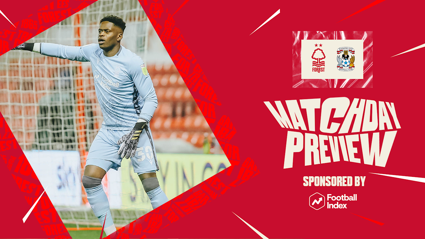 Match preview: Forest vs Coventry in association with Football Index
