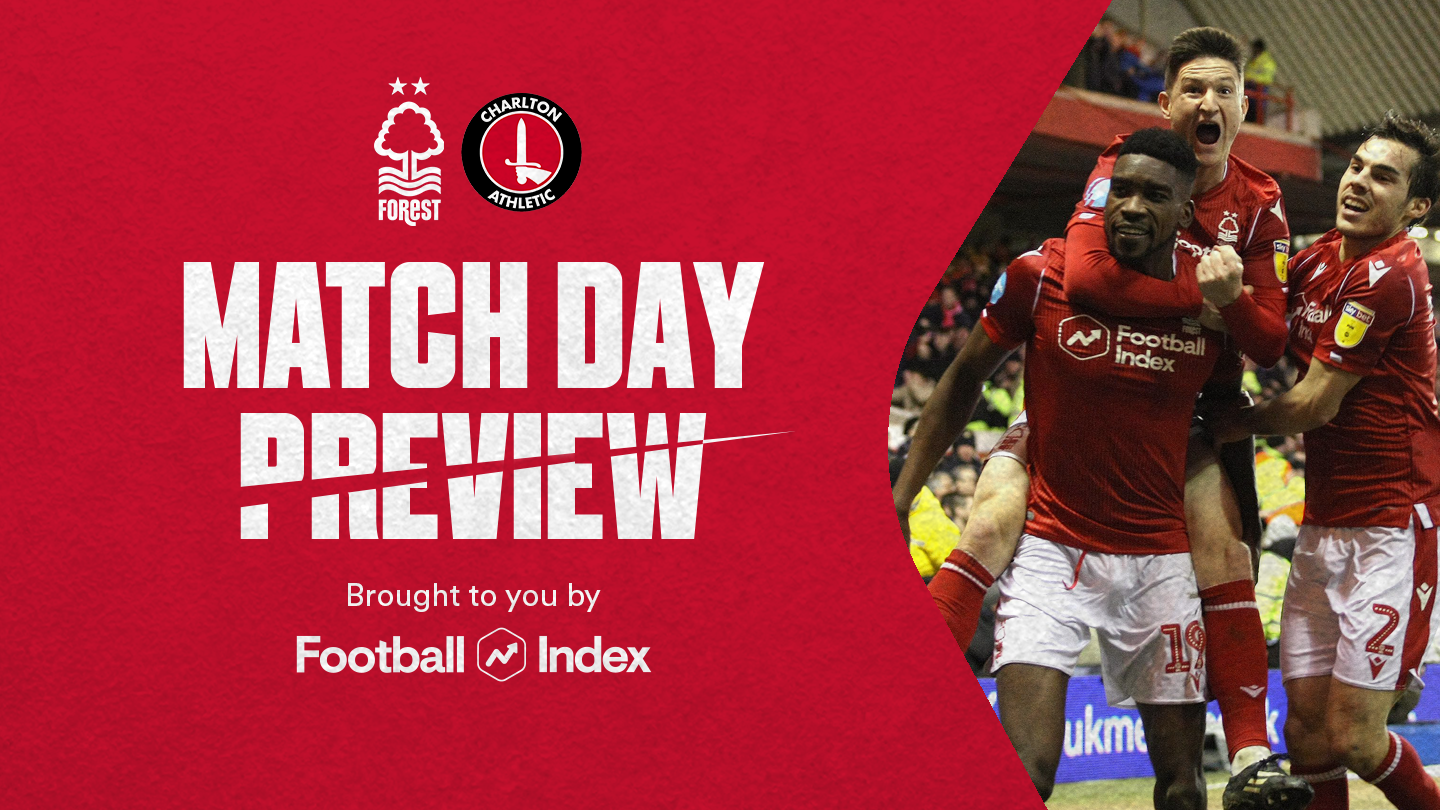 Match preview: Forest vs Charlton in association with Football Index