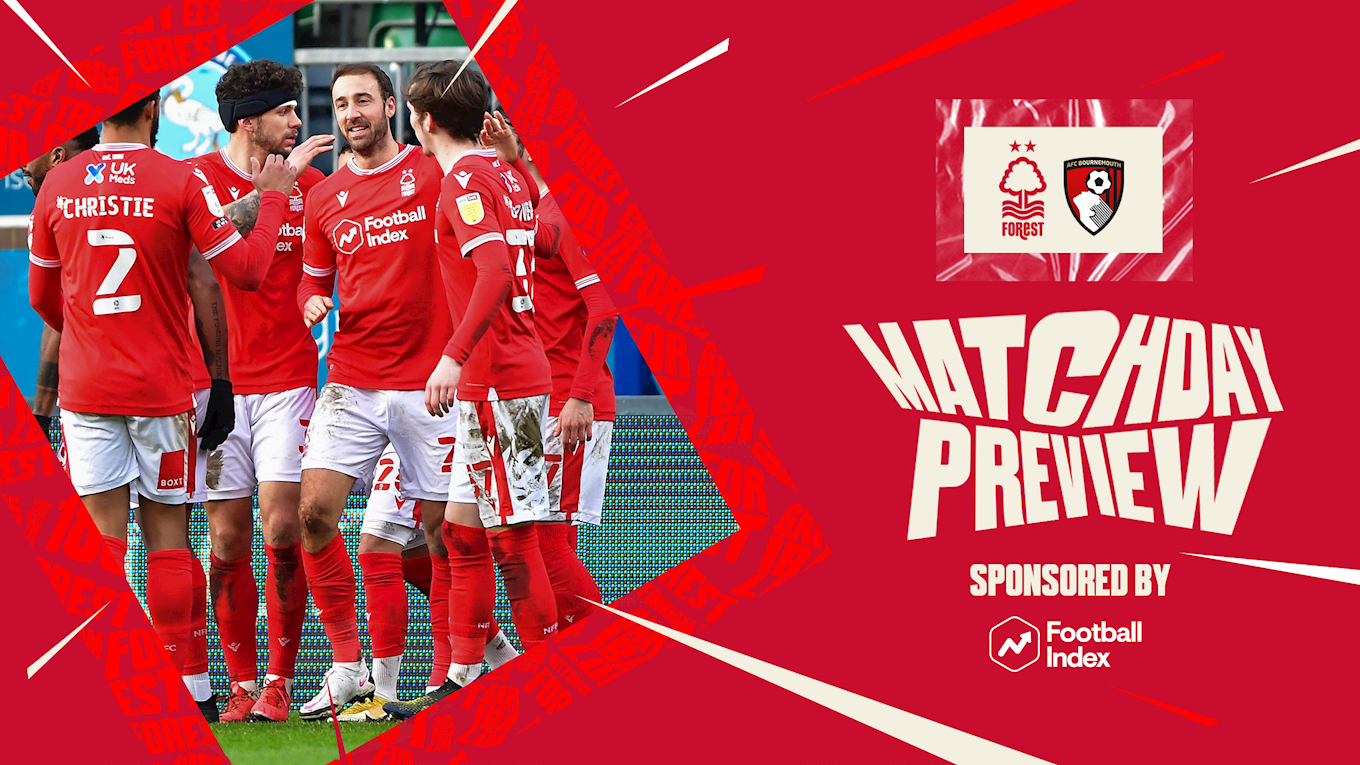 Match preview: Forest vs Bournemouth in association with Football Index